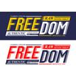 design freedom typography slogan denim vector image vector image