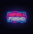 Refer a friend neon text refer a friend