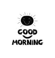 good morning hand drawn style typography poster vector image vector image