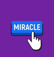 hand mouse cursor clicks the miracle button vector image