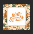 summer hello season floral pattern nature vector image