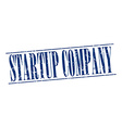 startup company blue grunge vintage stamp isolated vector image vector image