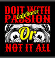 skull cafe racer do it with passionor not it all vector image vector image