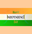 happy independence day of india country and vector image vector image