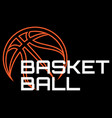 sports template with basketball ball and lettering vector image vector image