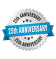 25th anniversary round isolated silver badge vector image vector image