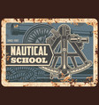 nautical school metal plate rusty marine seafaring vector image vector image