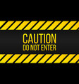 caution do not enter sign danger label yellow and vector image vector image