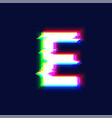 Realistic glitch font character e