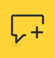 speech bubble add icon isolated on yellow vector image vector image