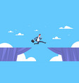 brave business man jump over cliff gap business to vector image
