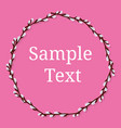 circle frame from willow branches on pink vector image vector image