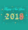 happy new year 2018 floral numerals and stars vector image