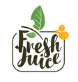 logo with inscription fresh juices vector image vector image
