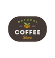 coffee natural store logo vintage coffee shop vector image