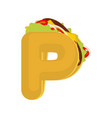 letter p tacos mexican fast food font taco vector image vector image