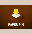 paper pin isometric icon isolated on color vector image vector image