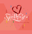 valentine day background with hand drawn lettering vector image