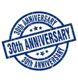 30th anniversary blue round grunge stamp vector image vector image