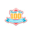 thank you 100 followers numbers template for vector image vector image