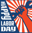 labor day poster with strong worker fist vector image vector image