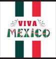 viva mexico national mexican phrase holiday vector image