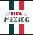 viva mexico national mexican phrase holiday vector image vector image