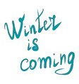 winter is coming hand drawn vector image