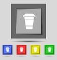coffee icon sign on original five colored buttons vector image vector image