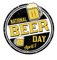 national beer day grunge rubber stamp vector image vector image