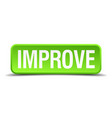 improve green 3d realistic square isolated button vector image vector image