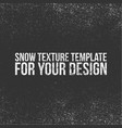 snow texture template for your design vector image vector image