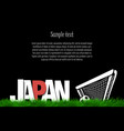 japan and a soccer ball at the gate vector image vector image