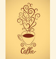 hot coffee cup calligraphic vintage style poster vector image