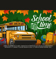 school time lettering bus backpack and globe vector image vector image