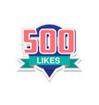 thank you 500 likes template for social media vector image vector image