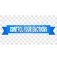 blue tape with control your emotions title vector image vector image
