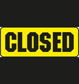 closed banner message for shop market site vector image vector image