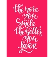More you Smile Better you Look quote typography vector image vector image