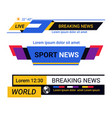 breaking news bars and tv live report headers vector image vector image
