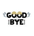 card with lettering good bye with decorative vector image vector image