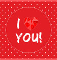 i love you valentine card with heart and white dot vector image vector image
