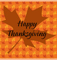 happy thanksgiving typography on maple leaf vector image vector image