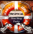 flyer on a tropical theme non stop party vector image