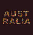 inscription of australia in ethnic style vector image vector image