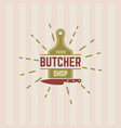 butcher shop vintage label or badge vector image