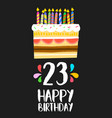 happy birthday card 23 twenty three year cake vector image vector image