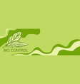 leaves bio control banner vector image
