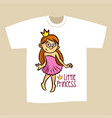 t-shirt print design little princess vector image vector image