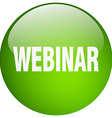webinar green round gel isolated push button vector image vector image